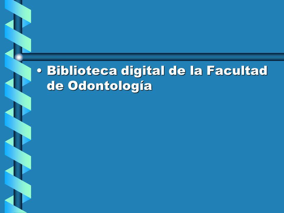 Biblioteca digital de la Facultad de Odontología