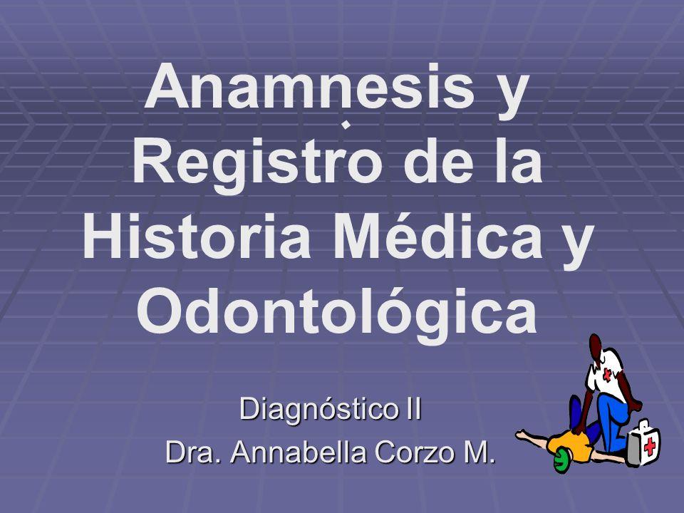 Anamnesis y Registro de la Historia Médica y Odontológica