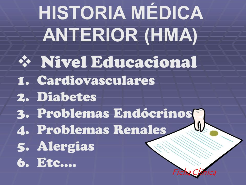 HISTORIA MÉDICA ANTERIOR (HMA)