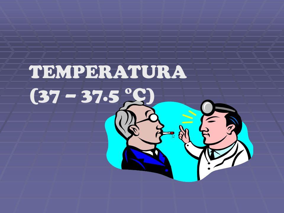 TEMPERATURA (37 – 37.5 °C)
