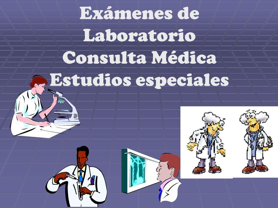 Exámenes de Laboratorio Consulta Médica Estudios especiales