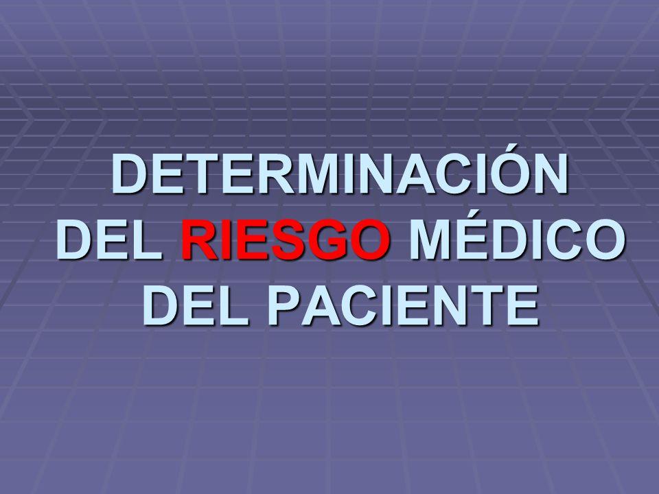 DETERMINACIÓN DEL RIESGO MÉDICO DEL PACIENTE