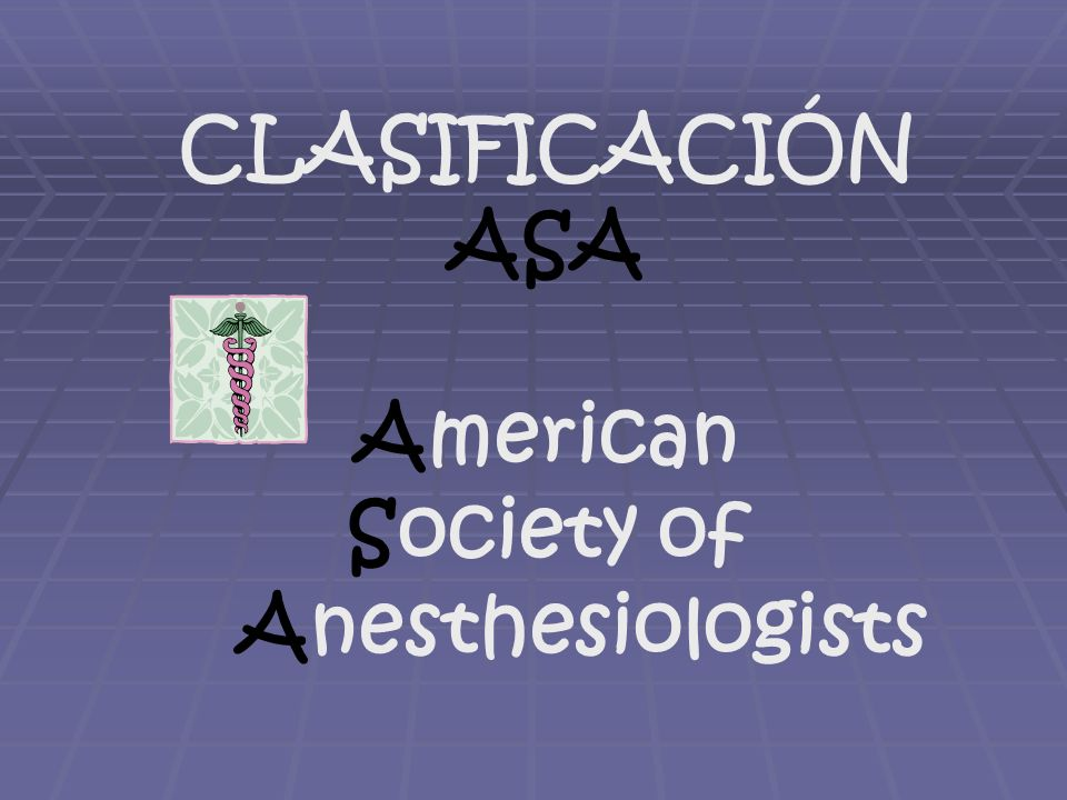 CLASIFICACIÓN ASA American Society of Anesthesiologists