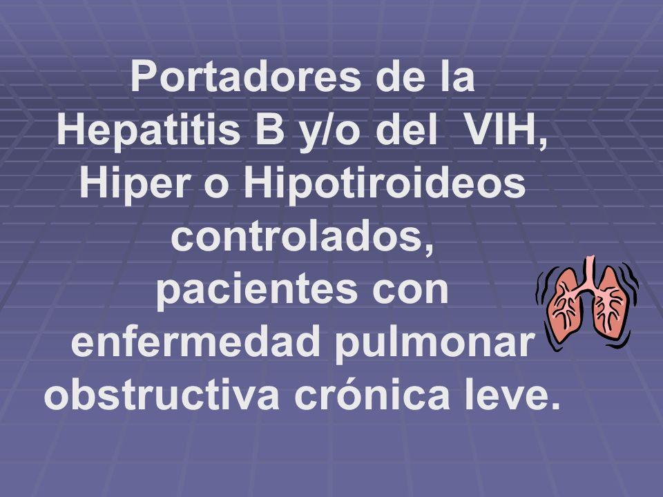 Portadores de la Hepatitis B y/o del VIH,