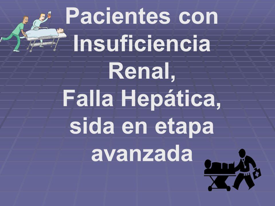 Pacientes con Insuficiencia Renal,