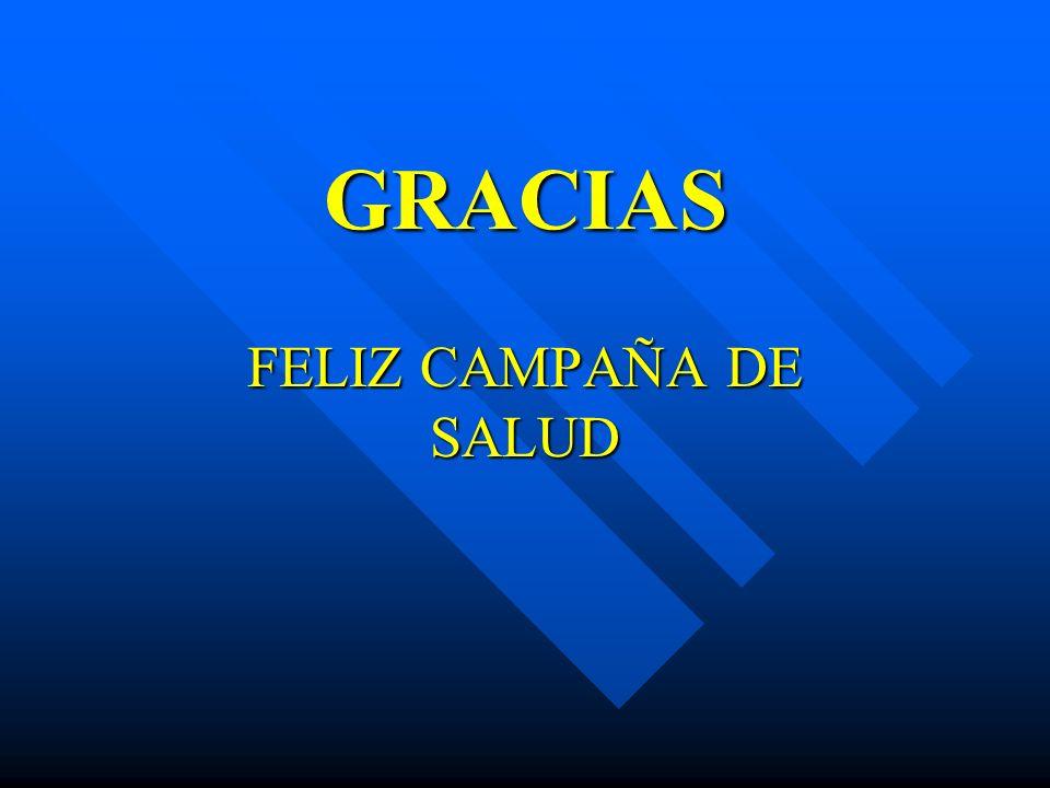 GRACIAS FELIZ CAMPAÑA DE SALUD