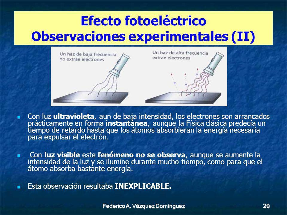 Efecto fotoeléctrico Observaciones experimentales (II)