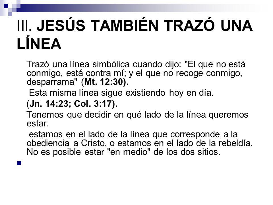 IIl. JESÚS TAMBIÉN TRAZÓ UNA LÍNEA