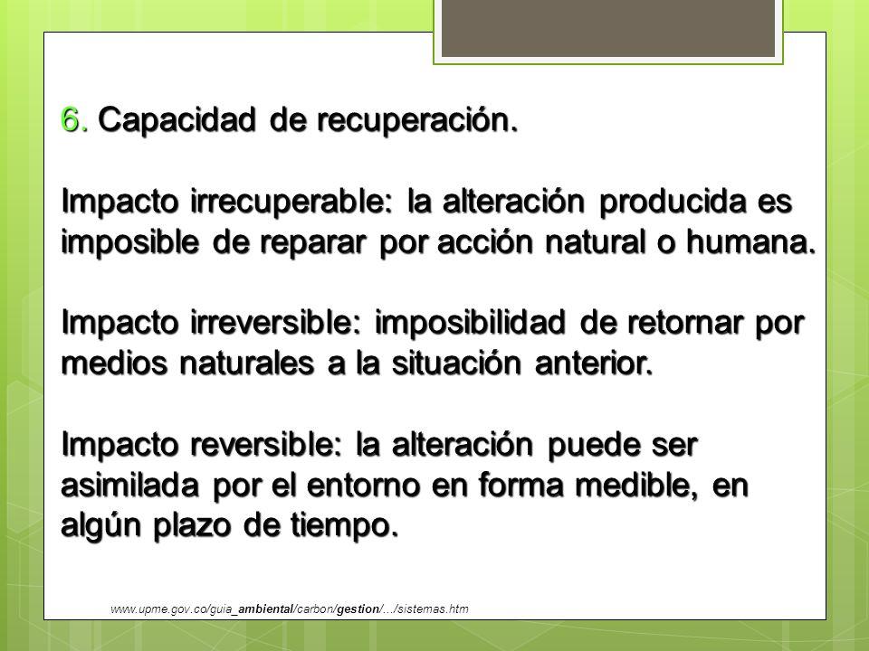 6. Capacidad de recuperación.