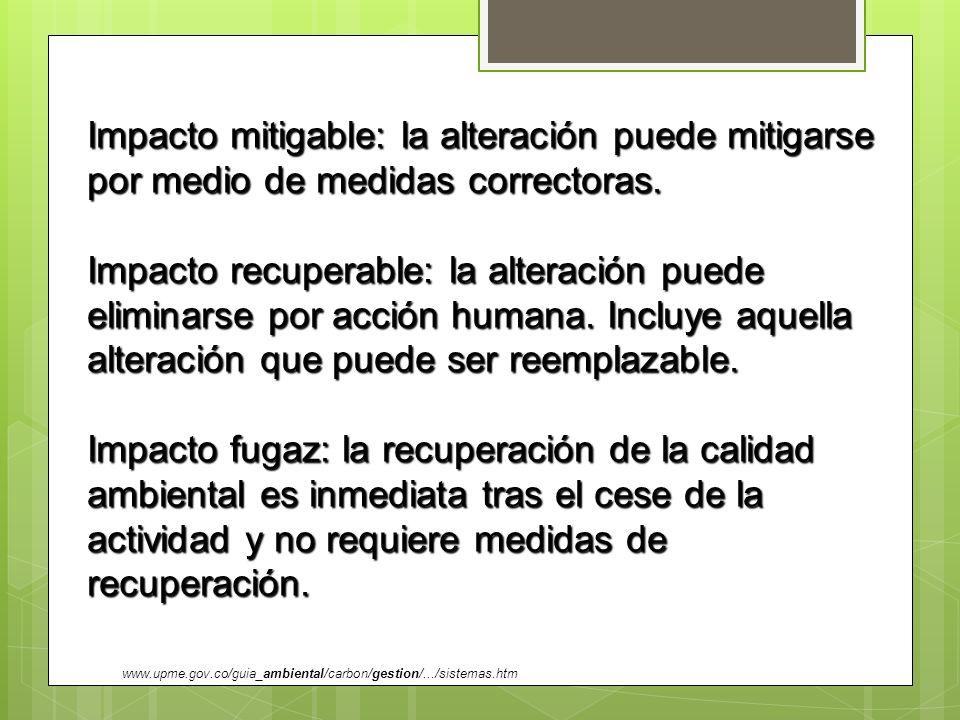 Impacto mitigable: la alteración puede mitigarse por medio de medidas correctoras.