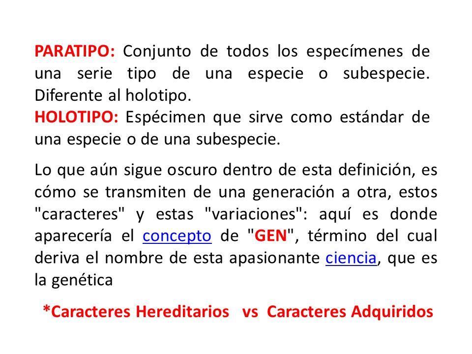 *Caracteres Hereditarios vs Caracteres Adquiridos