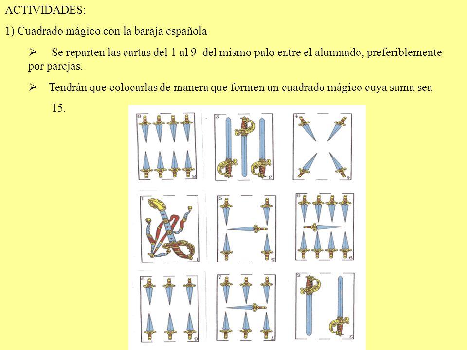 ACTIVIDADES: 1) Cuadrado mágico con la baraja española.
