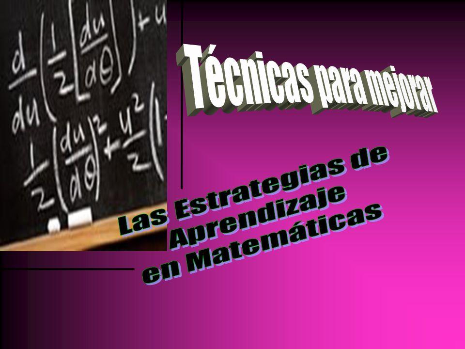 Técnicas para mejorar Las Estrategias de Aprendizaje en Matemáticas