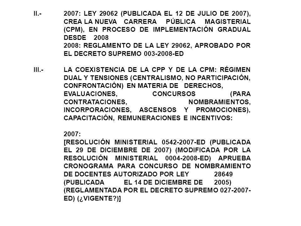 II. -. 2007: LEY 29062 (PUBLICADA EL 12 DE JULIO DE 2007),