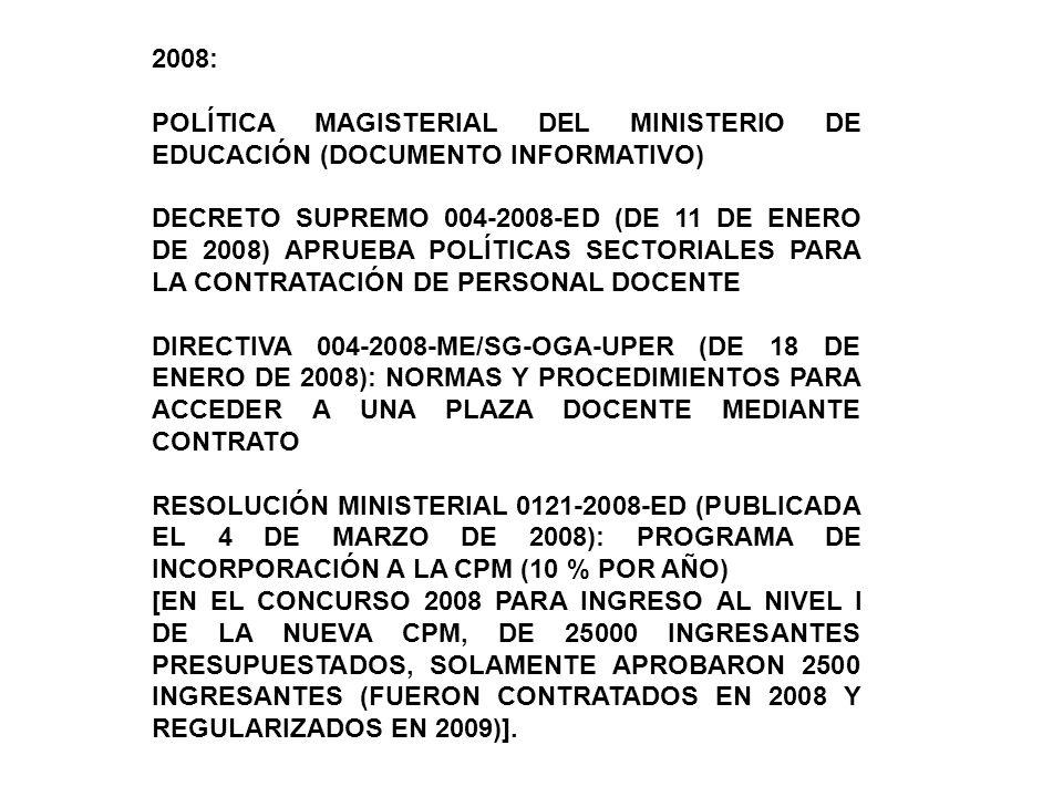 2008: POLÍTICA MAGISTERIAL DEL MINISTERIO DE EDUCACIÓN (DOCUMENTO INFORMATIVO)