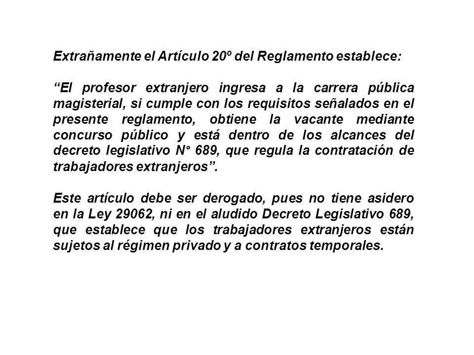 Extrañamente el Artículo 20º del Reglamento establece: