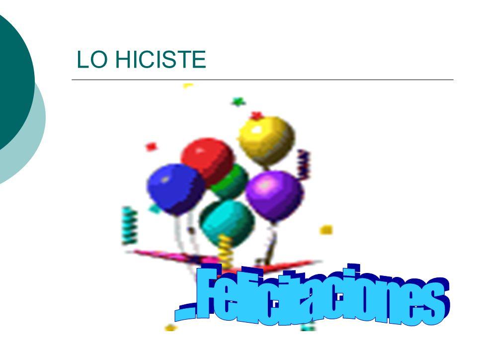 LO HICISTE ... Felicitaciones