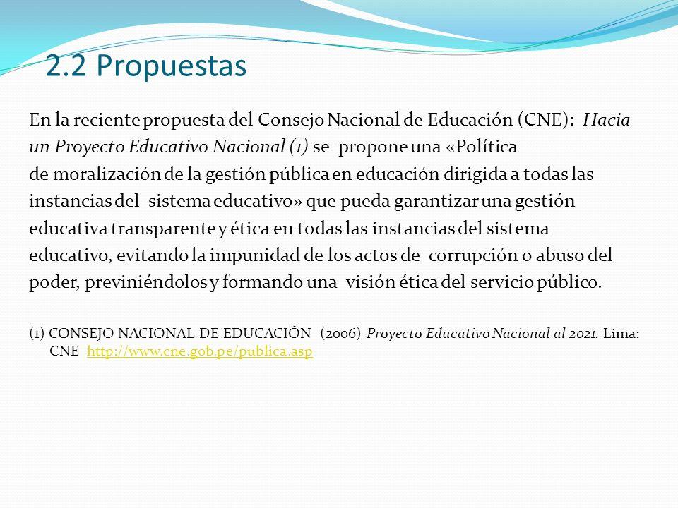 2.2 PropuestasEn la reciente propuesta del Consejo Nacional de Educación (CNE): Hacia. un Proyecto Educativo Nacional (1) se propone una «Política.