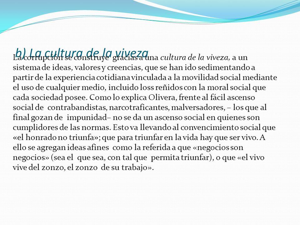 b) La cultura de la viveza