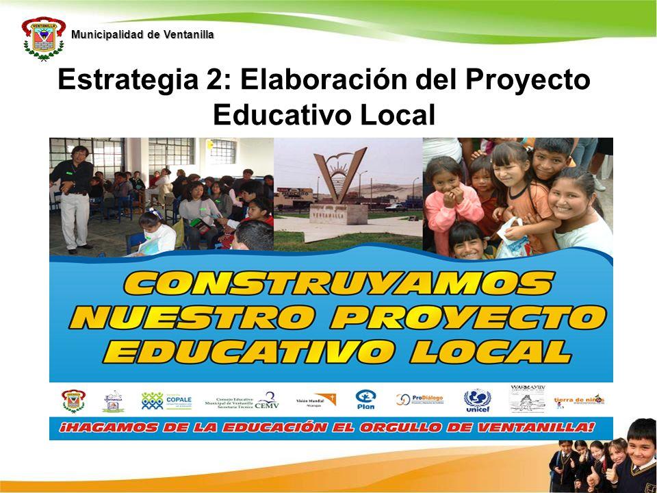 Estrategia 2: Elaboración del Proyecto Educativo Local