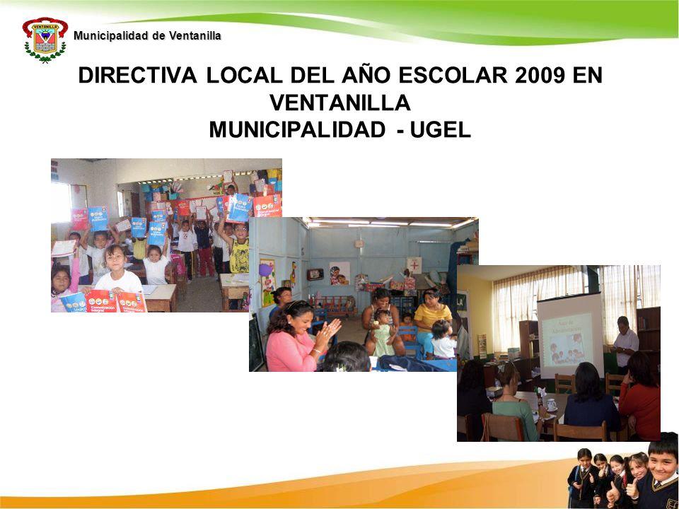 DIRECTIVA LOCAL DEL AÑO ESCOLAR 2009 EN VENTANILLA MUNICIPALIDAD - UGEL