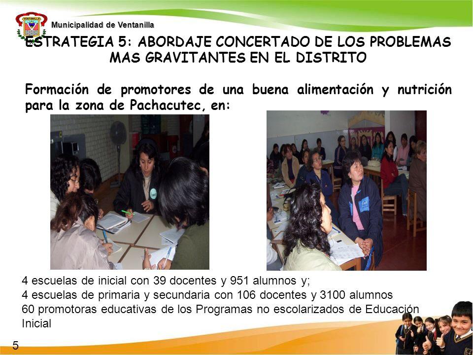 1 ESTRATEGIA 5: ABORDAJE CONCERTADO DE LOS PROBLEMAS MAS GRAVITANTES EN EL DISTRITO.