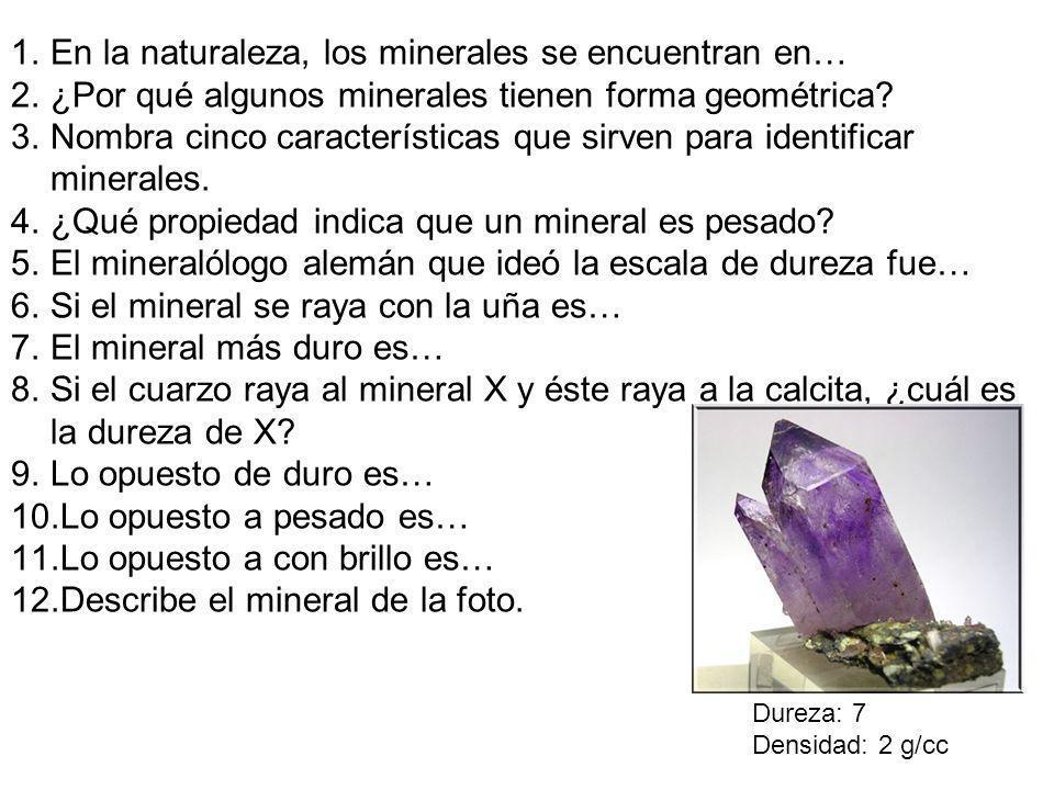 En la naturaleza, los minerales se encuentran en…