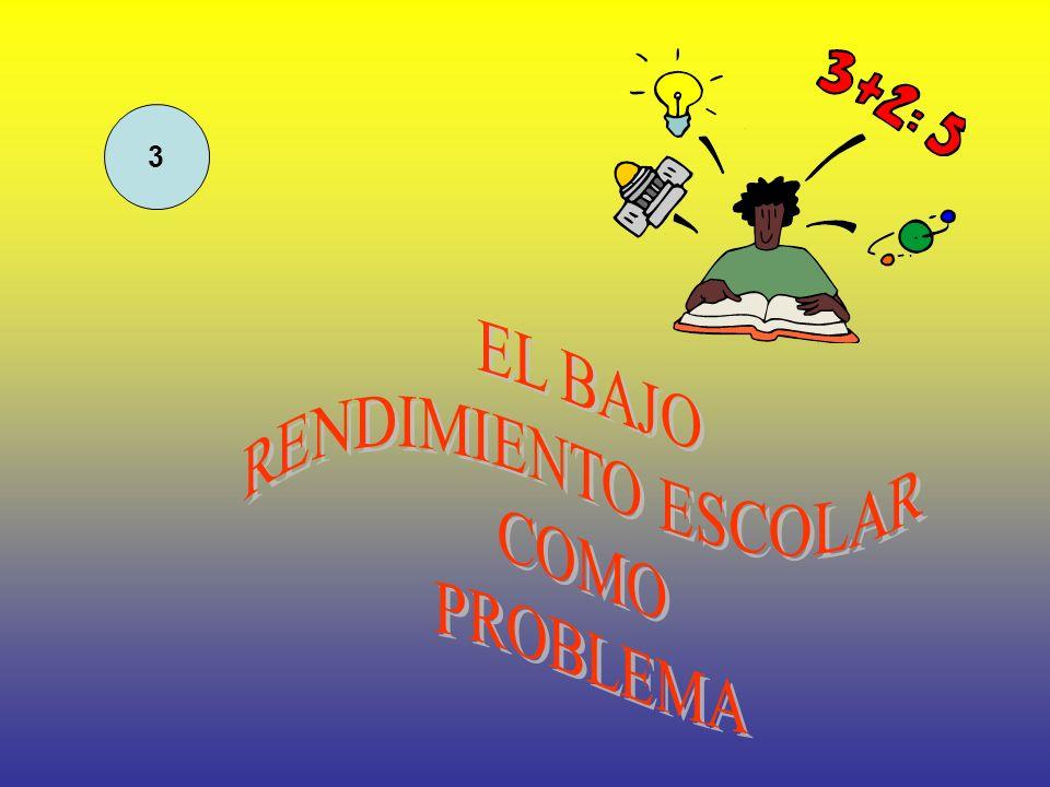 3 EL BAJO RENDIMIENTO ESCOLAR COMO PROBLEMA