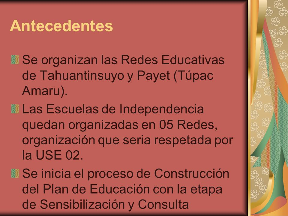 AntecedentesSe organizan las Redes Educativas de Tahuantinsuyo y Payet (Túpac Amaru).