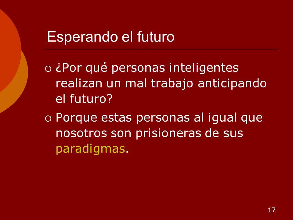 Esperando el futuro ¿Por qué personas inteligentes realizan un mal trabajo anticipando el futuro