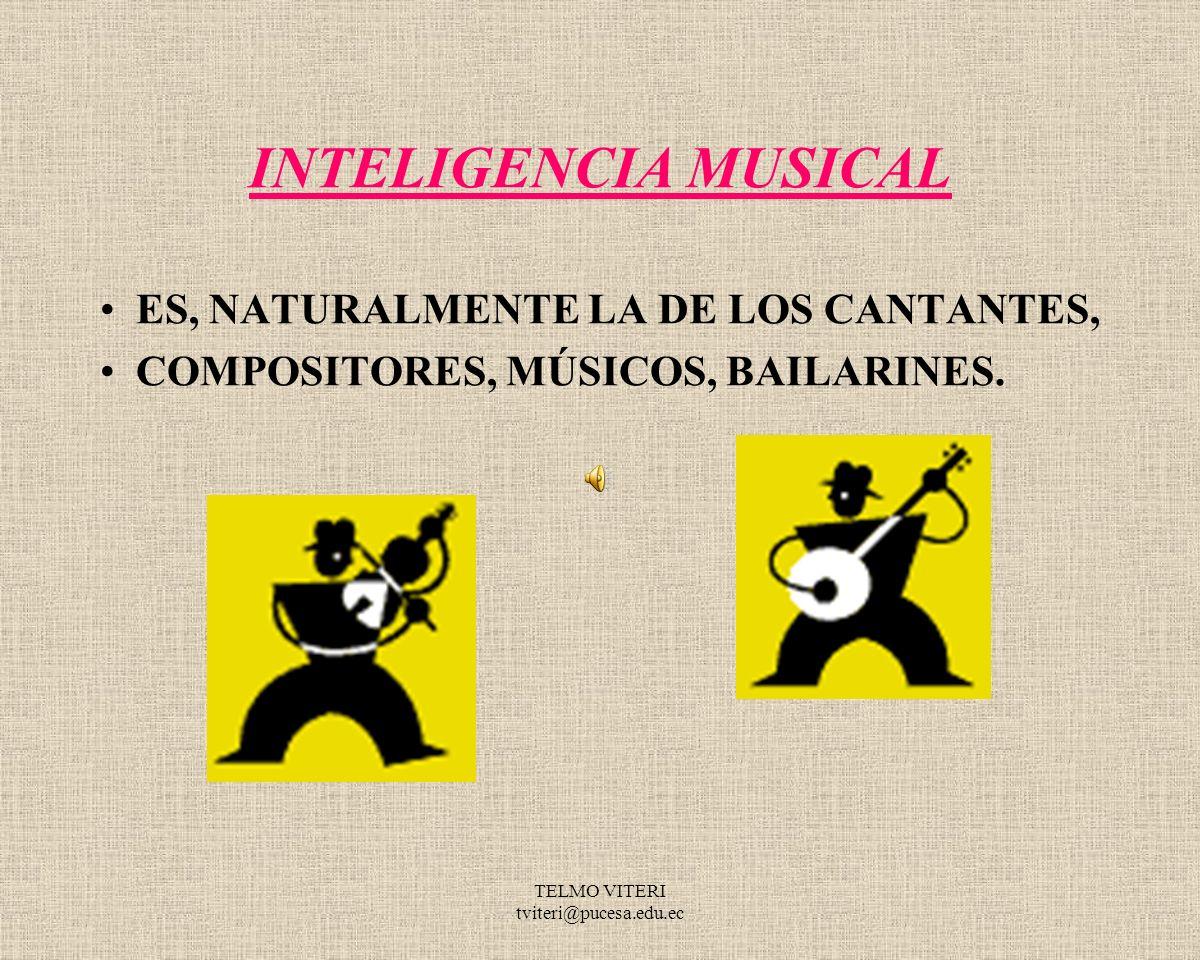 INTELIGENCIA MUSICAL ES, NATURALMENTE LA DE LOS CANTANTES,