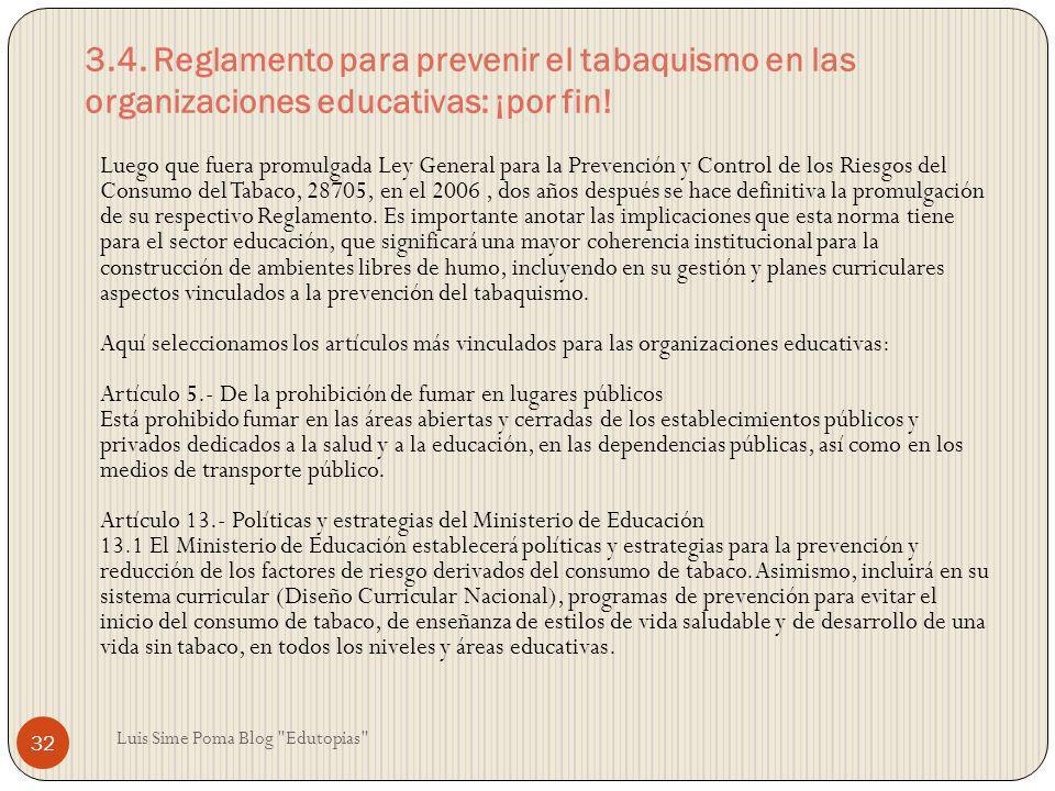 3.4. Reglamento para prevenir el tabaquismo en las organizaciones educativas: ¡por fin!