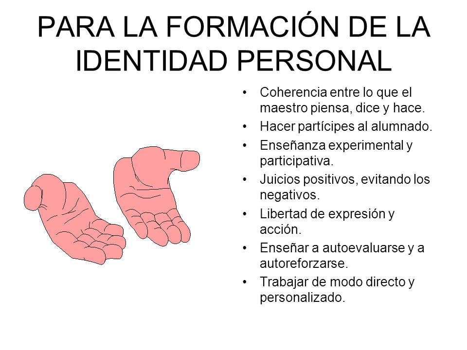 PARA LA FORMACIÓN DE LA IDENTIDAD PERSONAL
