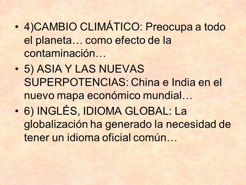 4)CAMBIO CLIMÁTICO: Preocupa a todo el planeta… como efecto de la contaminación…