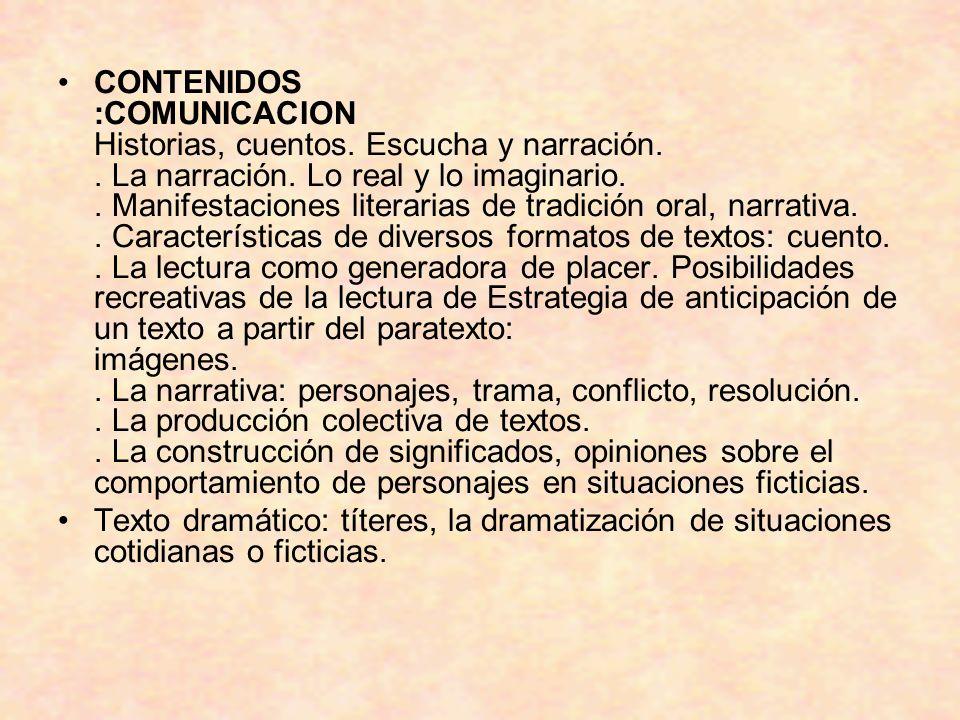CONTENIDOS :COMUNICACION Historias, cuentos. Escucha y narración