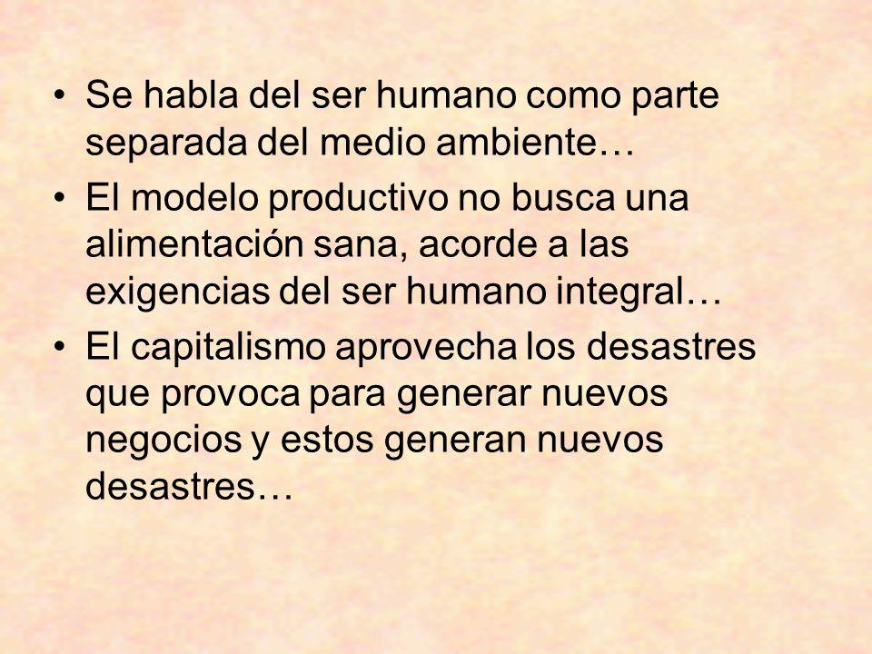 Se habla del ser humano como parte separada del medio ambiente…