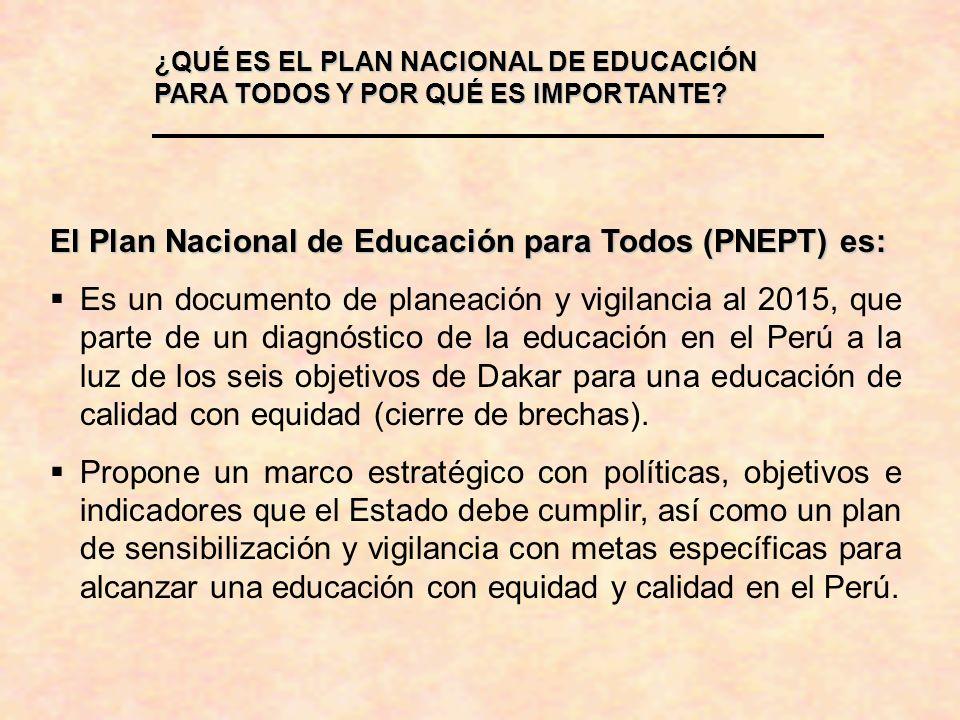 El Plan Nacional de Educación para Todos (PNEPT) es: