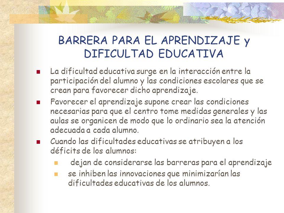 BARRERA PARA EL APRENDIZAJE y DIFICULTAD EDUCATIVA