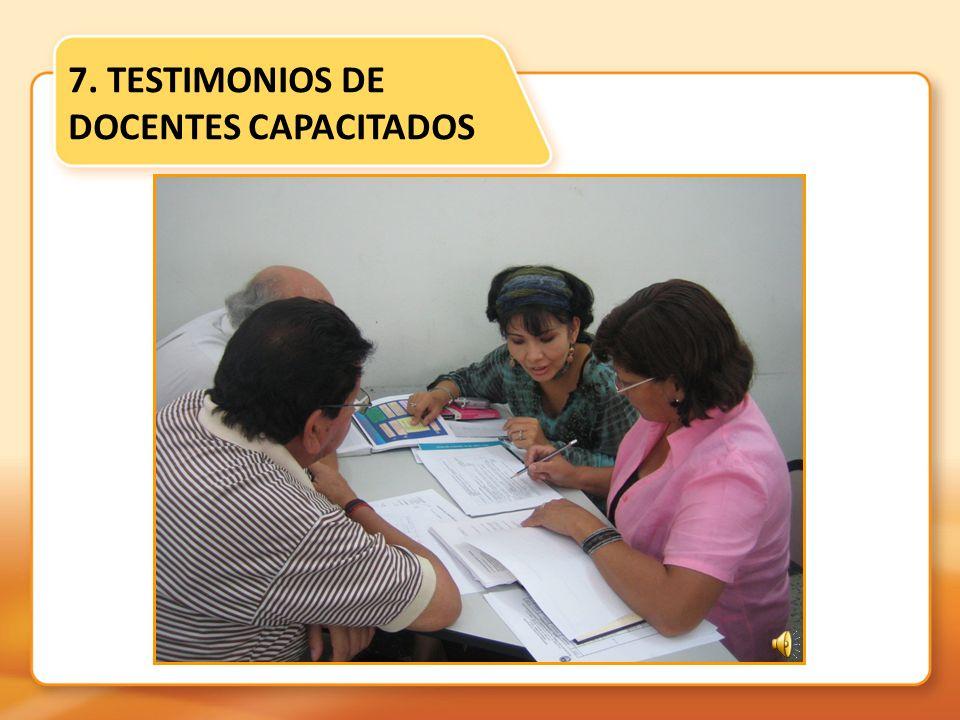 7. TESTIMONIOS DE DOCENTES CAPACITADOS