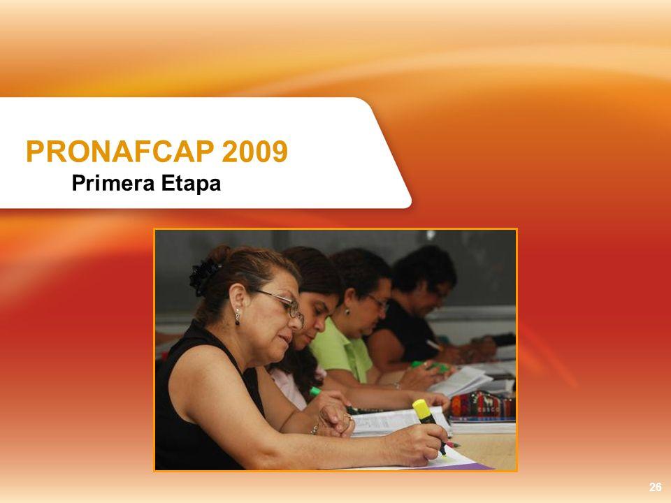 PRONAFCAP 2009 Primera Etapa