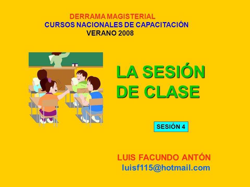 LA SESIÓN DE CLASE LUIS FACUNDO ANTÓN luisf115@hotmail.com