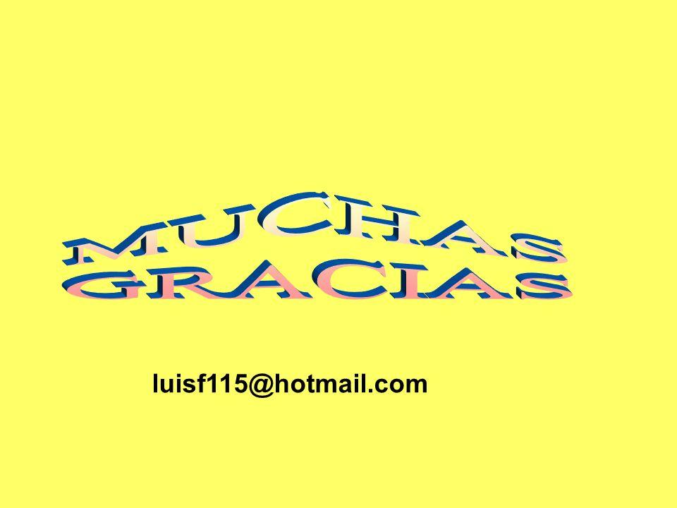 MUCHAS GRACIAS luisf115@hotmail.com