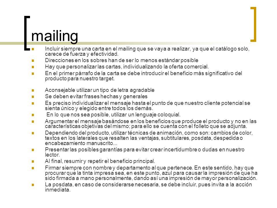 mailing Incluir siempre una carta en el mailing que se vaya a realizar, ya que el catálogo solo, carece de fuerza y efectividad.