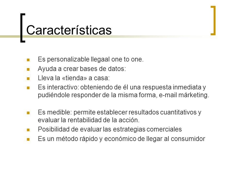 Características Es personalizable llegaal one to one.