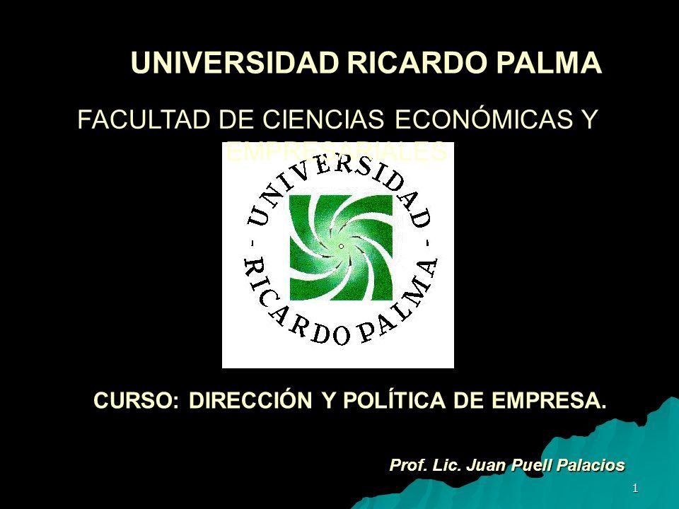 UNIVERSIDAD RICARDO PALMA CURSO: DIRECCIÓN Y POLÍTICA DE EMPRESA.