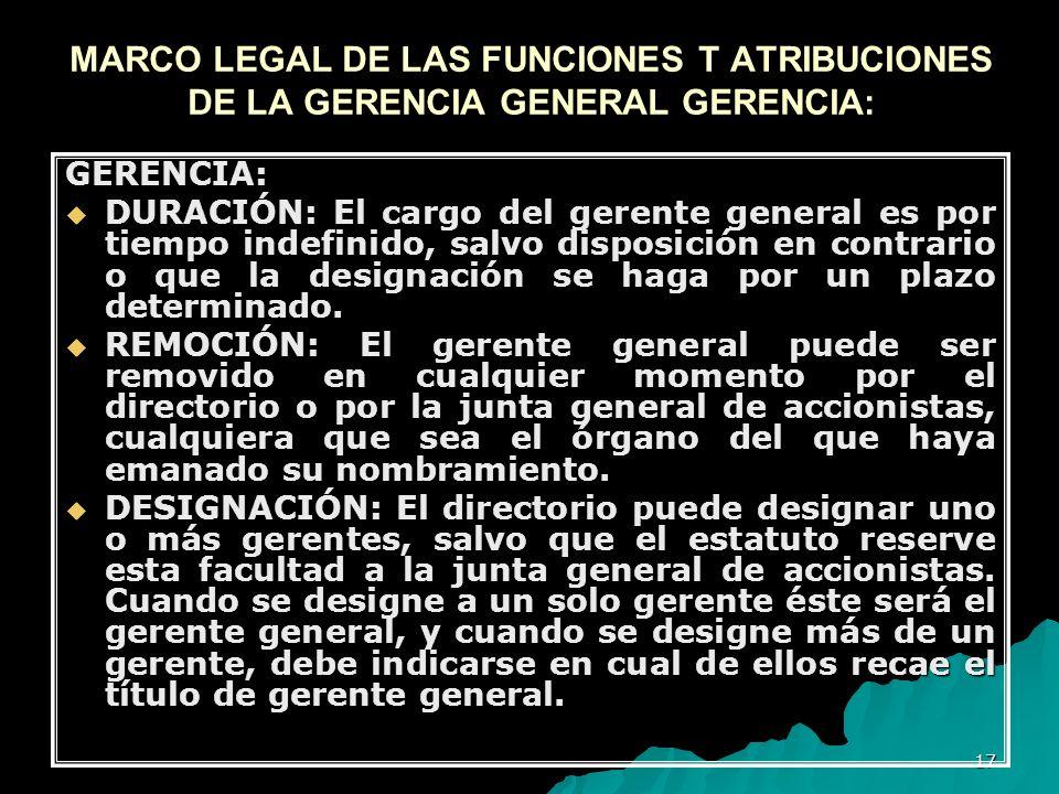 MARCO LEGAL DE LAS FUNCIONES T ATRIBUCIONES DE LA GERENCIA GENERAL GERENCIA: