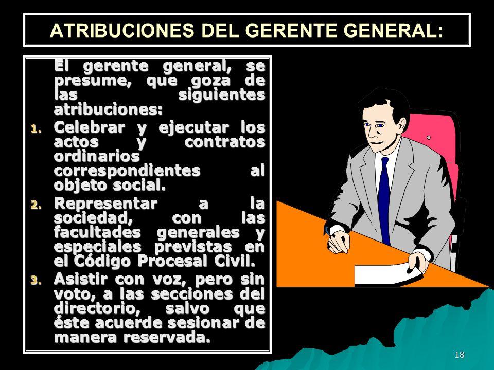 ATRIBUCIONES DEL GERENTE GENERAL: