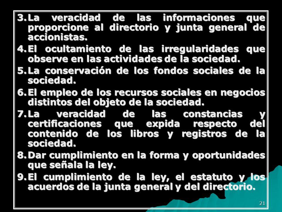 3. La veracidad de las informaciones que proporcione al directorio y junta general de accionistas.