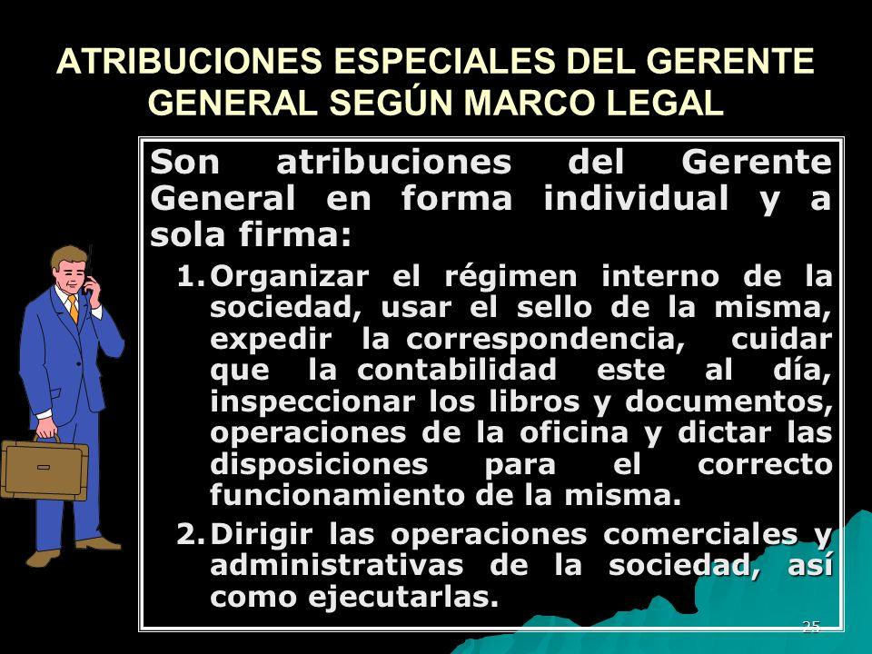 ATRIBUCIONES ESPECIALES DEL GERENTE GENERAL SEGÚN MARCO LEGAL