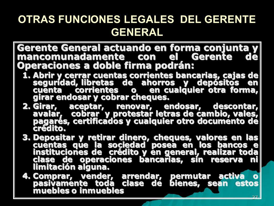 OTRAS FUNCIONES LEGALES DEL GERENTE GENERAL